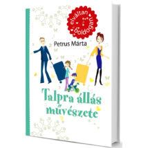 Talpra állás művészete - Petrus Márta
