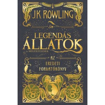 J. K. Rowling - Legendás állatok és megfigyelésük /Az eredeti forgatókönyv