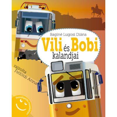 Baginé Lugosi Diána : Vili és Bobi kalandjai