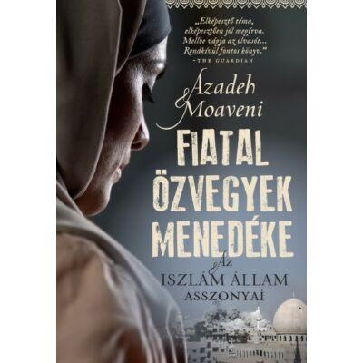 Azadeh Moaveni : Fiatal özvegyek menedéke - Az Iszlám Állam asszonyai