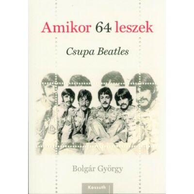Bolgár György - Amikor 64 leszek - Csupa Beatles