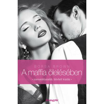 Borsa Brown - A maffia ölelésében - Maffia trilógia 2.