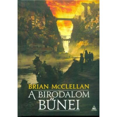 Brian Mcclellan - A birodalom bűnei - A vér és lőpor istenei I.