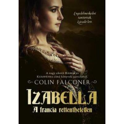 Colin Falconer - Izabella, a francia rettenthetetlen