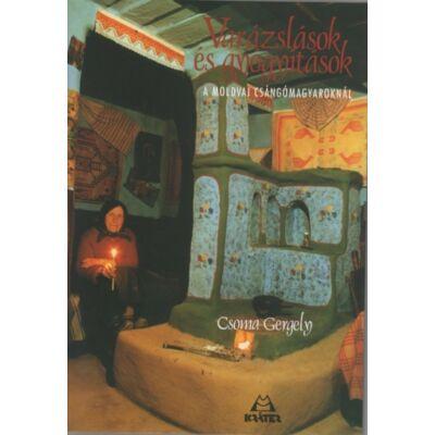 Csoma Gergely : Varázslások és gyógyítások - A MOLDVAI CSÁNGÓMAGYAROKNÁL