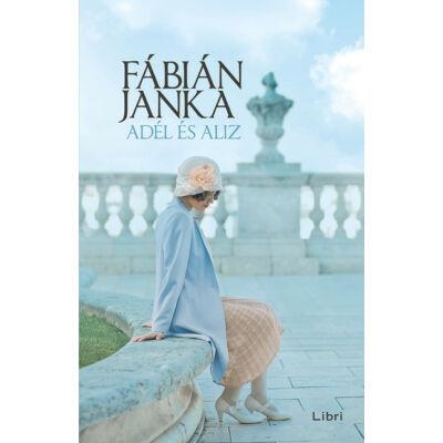 Fábián Janka : Adél és Aliz (új kiadás)