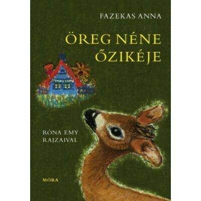 Fazekas Anna - Öreg néne őzikéje