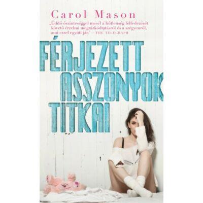 Carol Mason - Férjezett asszonyok titkai