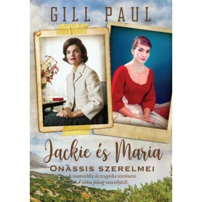 Gill Paul : Jackie és Maria - Onassis szerelmei
