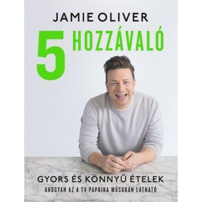 Jamie Olivér: 5 hozzávaló - Gyors és könnyű ételek