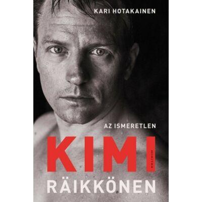 Az ismeretlen Kimi Räikkönen-Kari Hotakainen