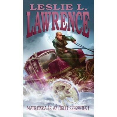Leslie L. Lawrence - Matrjoska és az őrült szerzetes