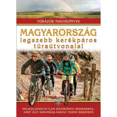 Dr. Nagy Balázs - Magyarország legszebb kerékpáros túraútvonalai