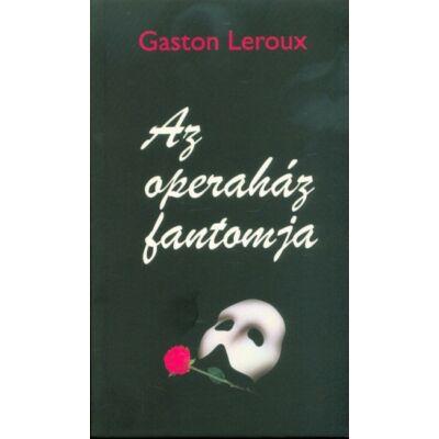 Az operaház fantomja - Gaston Leroux