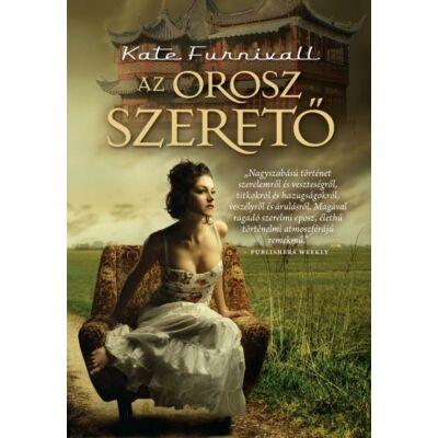 Kate Furnivall - Az orosz szerető (2. kiadás)