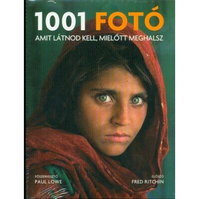 Paul Lowe - 1001 fotó, amit látnod kell, mielőtt meghalsz