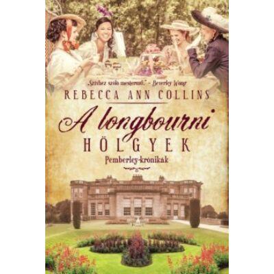 Rebecca Ann Collins - A longbourni hölgyek - Pemberley krónikák 4.