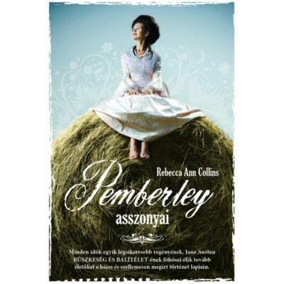 Rebecca Ann Collins - Pemberley asszonyai - Pemberley krónikák 2.