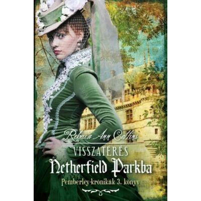 Rebecca Ann Collins - Visszatérés Netherfield parkba - Pemberley krónikák 3.