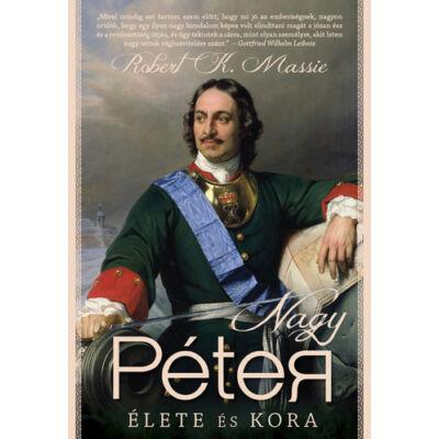 Robert K. Massie - Nagy Péter élete és kora