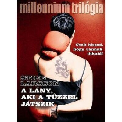 Stieg Larsson - A lány aki a tűzzel játszik - Millenium trilógia 2.