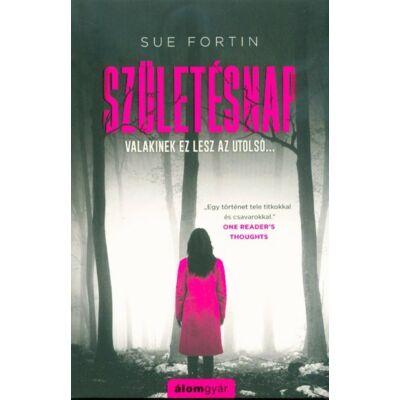 Sue Fortin - Születésnap - Valakinek ez lesz az utolsó...