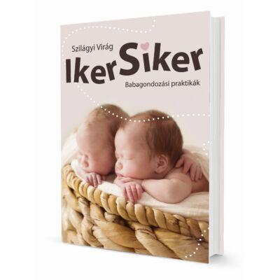 Szilágyi Virág: Ikersiker - Babagondozási praktikák