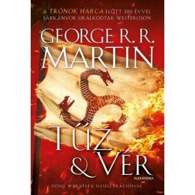 George R.R. Martin:Tűz & Vér - 300 évvel a Trónok harca előtt