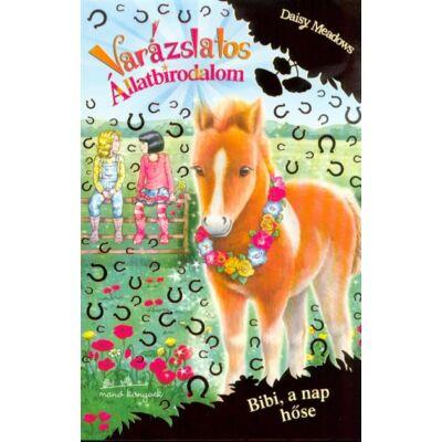 Daisy Meadows - Varázslatos állatbirodalom (extra kiadás) /Bibi, a nap hőse