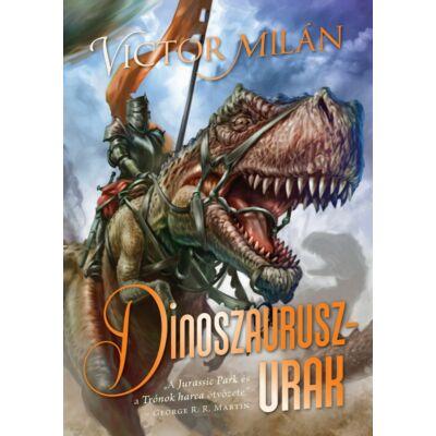 Victor Milán - Dinoszauruszurak
